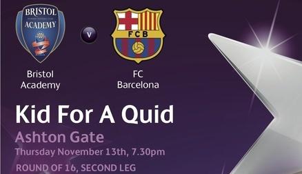 Kids for a quid - Bristol Academy vs Barcelona