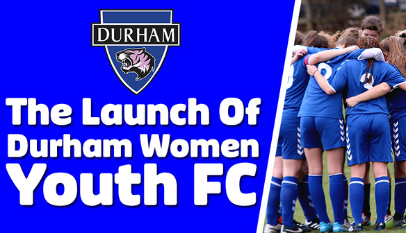 LAUNCH: Durham Women Youth FC